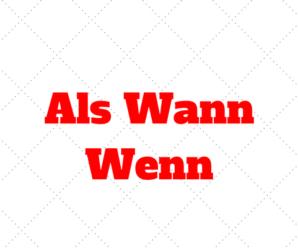 Quando usar Als, Wann ou Wenn? Questões com respostas