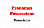 Pronomes Possessivos Exercícios