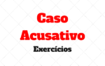 Caso Acusativo Exercícios com Resposta para praticar