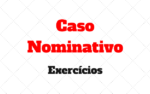 Caso Nominativo Exercícios