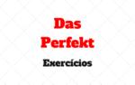 Das Perfekt Sein Haben Exercícios para Praticar