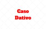Caso Dativo: O que é e quando sao usados?