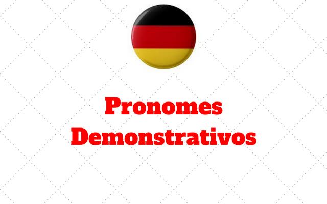 Pronomes Demonstrativos alemao