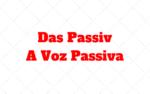 Das Passiv – A Voz Passiva no Alemão: Como é?