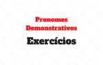 Pronomes Demonstrativos Exercícios para Resolver