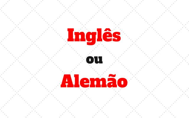 alemao ou ingles